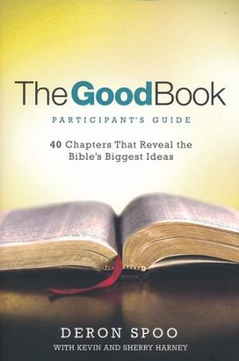 The Good Book Participant's Guide  -     By: Deron Spoo