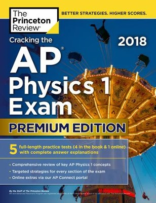 Cracking the AP Physics 1 Exam 2018, Premium Edition  -     By: Princeton Review