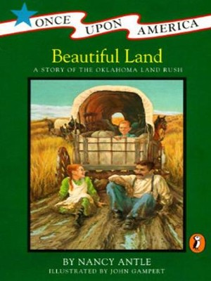 Beautiful Land: A Story of the Oklahoma Land Rush - eBook  -     By: Nancy Antle     Illustrated By: John Gampert