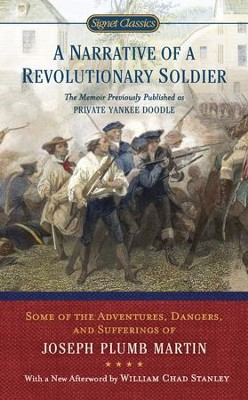 A Narrative of a Revolutionary Soldier: Some Adventures, Dangers, and Sufferings of Joseph Plumb Martin - eBook  -     By: Joseph Plumb Martin