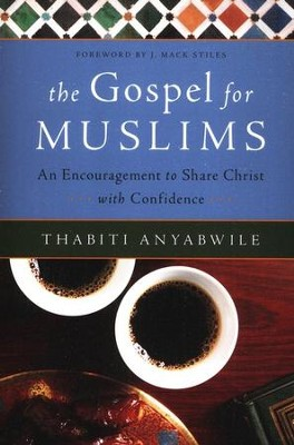 Gospel for Muslims: An Encouragement to Share Christ with Confidence  -     By: Thabiti Anyabwile