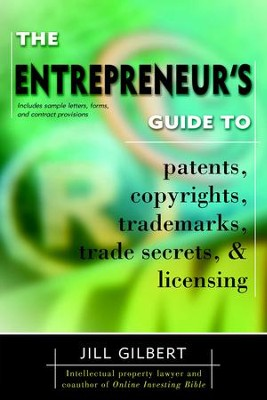 Entrepreneur's Guide To Patents, Copyrights, Trademarks, Trade Secrets - eBook  -     By: Jill Gilbert