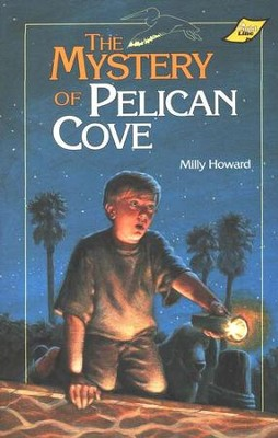 The Mystery of Pelican Cove   -     By: Milly Howard