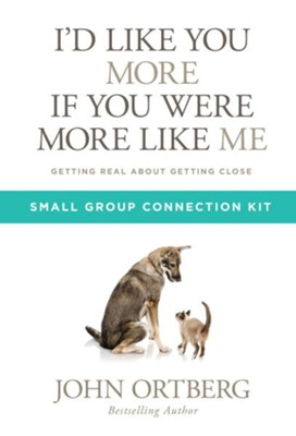 I'd Like You More if You Were More like Me Small Group Connection Kit  -     By: John Ortberg