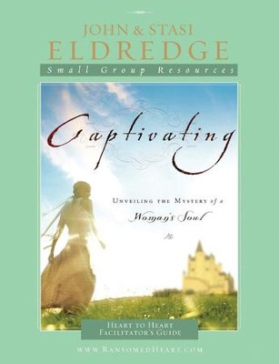 Captivating Heart to Heart Leader's Guide: An Invitation Into the Beauty and Depth of the Feminine Soul - eBook  -     By: John Eldredge, Stasi Eldredge