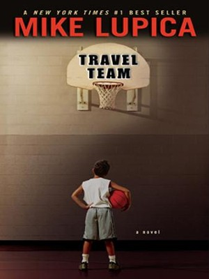 Travel Team - eBook  -     By: Mike Lupica