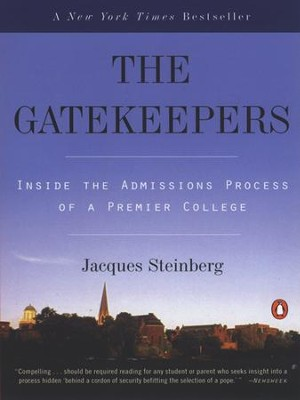The Gatekeepers: Inside the Admissions Process of a Premier College - eBook  -     By: Jacques Steinberg