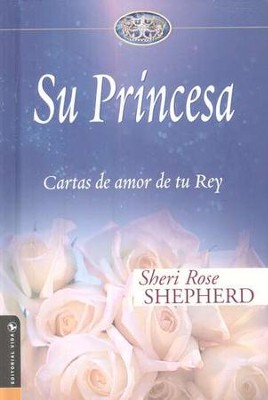 Su Princesa (His Princess)  -     By: Sheri Rose Shepherd
