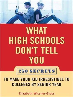 What High Schools Don't Tell You                               -     By: Elizabeth Wissner-Gross
