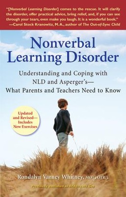 Nonverbal Learning Disorder: Understanding and Coping with NLD and Asperger's - What Parents and TeachersNeed to Know - eBook  -     By: Rondalyn Varney Whitney