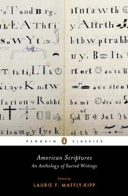 American Scriptures: An Anthology of Sacred Writings - eBook  -     Edited By: Laurie F. Maffly-Kipp     By: Edited by Laurie F. Maffly-Kipp
