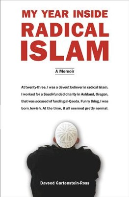 My Year Inside Radical Islam: A Memoir - eBook  -     By: Daveed Gartenstein-Ross