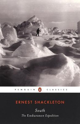 South: The Endurance Expedition - eBook  -     By: Ernest Shackleton