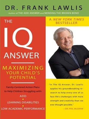 The IQ Answer: Maximizing Your Child's Potential - eBook  -     By: Frank Lawlis, Carolyn Carlson