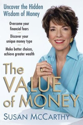 The Value of Money: Uncover the Hidden Wisdom of Money - eBook  -     By: Susan McCarthy