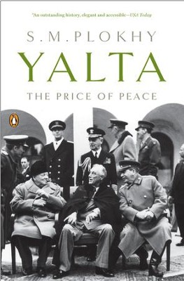 Yalta: The Price of Peace - eBook  -     By: S.M. Plokhy