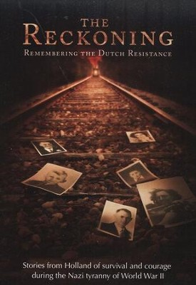 The Reckoning: Remembering the Dutch Resistance  -