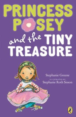 Princess Posey and the Tiny Treasure - eBook  -     By: Stephanie Greene     Illustrated By: Stephanie Sisson