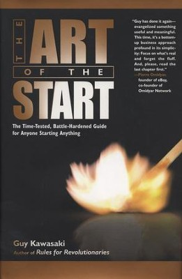 The Art of the Start: The Time-Tested, Battle-Hardened Guide for Anyone Starting Anything - eBook  -     By: Guy Kawasaki