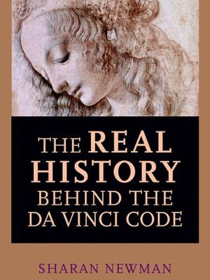 The Real History Behind the Da Vinci Code - eBook  -     By: Sharan Newman