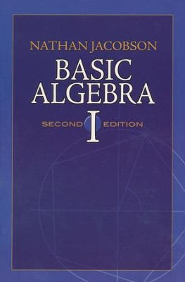 Basic Algebra 1, Second Edition   -     By: Nathan Jacobson