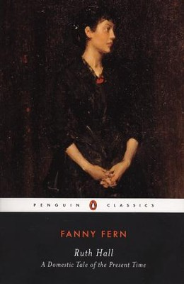 Ruth Hall: A Domestic Tale of the Present TIme - eBook  -     By: Fanny Fern