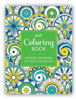 Posh Adult Coloring Book: Artful Designs for Fun and Relaxation  -     By: Michael O'Mara Books Ltd