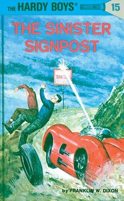 Hardy Boys 15: The Sinister Signpost: The Sinister Signpost - eBook  -     By: Franklin W. Dixon