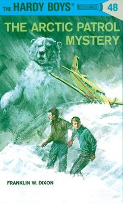 Hardy Boys 48: The Arctic Patrol Mystery: The Arctic Patrol Mystery - eBook  -     By: Franklin W. Dixon