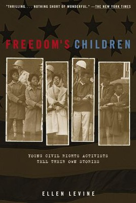 Freedom's Children: Young Civil Rights Activists Tell Their Own Stories - eBook  -     By: Ellen Levine