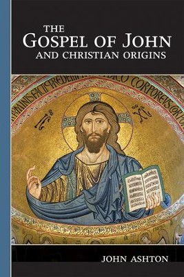 The Gospel of John and Christian Origins  -     By: John Ashton