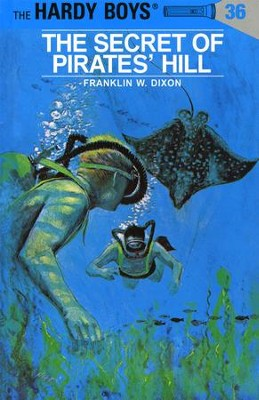 Hardy Boys 36: The Secret of Pirates' Hill: The Secret of Pirates' Hill - eBook  -     By: Franklin W. Dixon