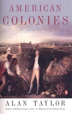 American Colonies: The Settling of North America (The Penguin History of the United States, Volume1) - eBook  -     By: Alan Taylor