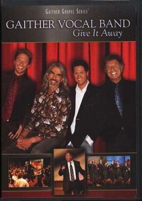 Give It Away, DVD   -     By: Gaither Vocal Band