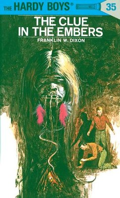Hardy Boys 35: The Clue in the Embers: The Clue in the Embers - eBook  -     By: Franklin W. Dixon