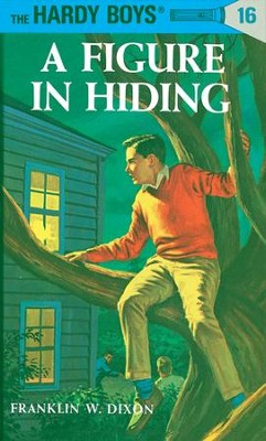 Hardy Boys 16: A Figure in Hiding: A Figure in Hiding - eBook  -     By: Franklin W. Dixon