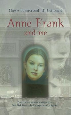 Anne Frank and Me - eBook  -     By: Cherie Bennett, Jeff Gottesfeld