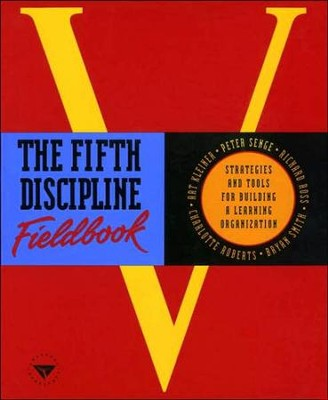The Fifth Discipline Fieldbook   -     By: Peter M. Senge, Charlotte Roberts, Bryan J. Smith