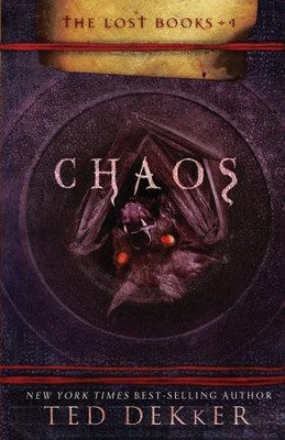 Chaos: The Lost Books, Book 4 - eBook  -     By: Ted Dekker
