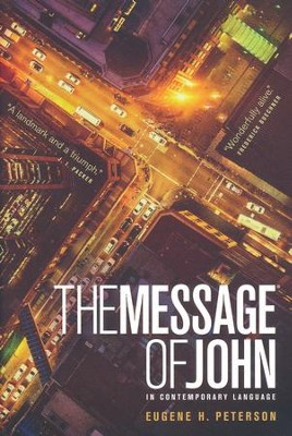 The Message Gospel of John  -     By: Eugene H. Peterson