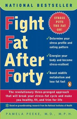 Fight Fat After Forty - eBook  -     By: Pamela Peeke M.D.