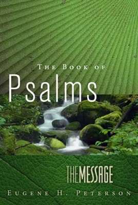 The Message The Book of Psalms  -     By: Eugene H. Peterson