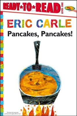 Pancakes, Pancakes!  -     By: Eric Carle     Illustrated By: Eric Carle
