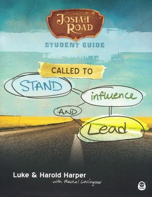 Josiah Road Student Guide: Called to Stand, Influence, and Lead  -     By: Luke Harper