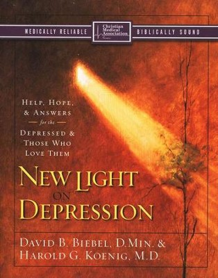 New Light on Depression: Help, Hope and Answers for the Depressed and Those Who Love Them  -     By: David B. Biebel D.Min, Harold G. Koenid M.D.