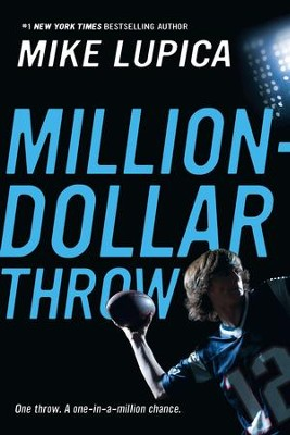 Million-Dollar Throw - eBook  -     By: Mike Lupica
