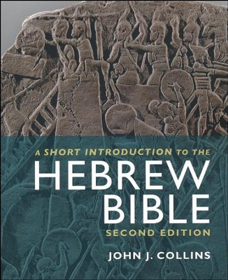 A Short Introduction to the Hebrew Bible: Second Edition  -     By: John J. Collins