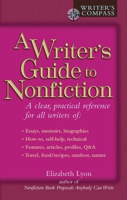 Writer's Guide to Nonfiction - eBook  -     By: Elizabeth Lyon