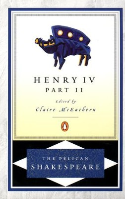 Henry IV, Part 2 - eBook  -     Edited By: A.R. Braunmuller, Stephen Orgel, Claire McEachern     By: William Shakespeare
