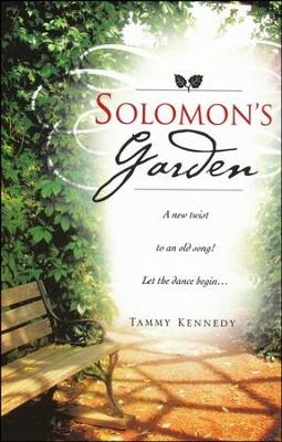 Solomon's Garden: A New Twist To An Old Song! Let The Dance Begin...  -     By: Tammy Kennedy